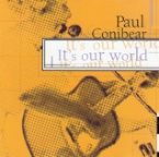 Paul Conibear - It's our world (2001)